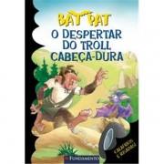 BAT PAT - O DESPERTAR DO TROLL CABEÇA DURA