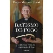 BATISMO DE FOGO - PADRE MARCELO ROSSI