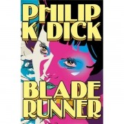 BLADE RUNNER - PHILLIP K DICK