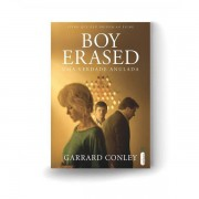BOY ERASED: UMA VERDADE ANULADA - GARRARD CONLEY