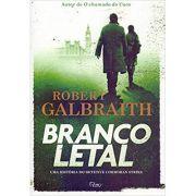 Branco Letal - Robert Galobraith