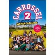 Carrossel 2 - O Sumiço de Maria Joaquina - Universo dos Livros