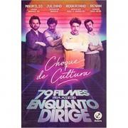 CHOQUE DE CULTURA: 79 FILMES PARA ASSISTIR ENQUANTO DIRIGE