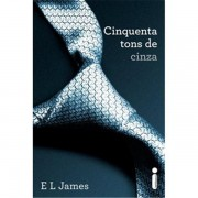 CINQUENTA TONS DE CINZA - E. L. James