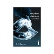 CINQUENTA TONS MAIS ESCUROS - E. L. James