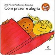 COM PRAZER E ALEGRIA - COLEÇÃO SÉRIE MICO MANECO - ANA MARIA MACHADO