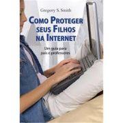 Como Proteger Seus Filhos Na Internet