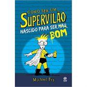 Como Ser Um Supervilão 2 - Nascido Para Ser Bom