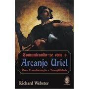 Comunicando-se Com O Arcanjo Uriel - Richard Webster