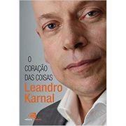 Coração das Coisas - Leandro Karnal