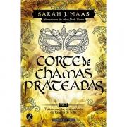 CORTE DE CHAMAS PRATEADAS - VOLUME 4 - SARAH J. MAAS