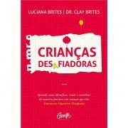 CRIANÇAS DESAFIADORAS - LUCIANA BRITES, DR. CLAY BRITES