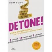 DETONE! - A DIETA REVOLUCIONÁRIA