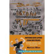 Detone Este Livro Com Seu Filho - Marcos Mion