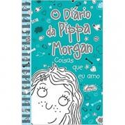 DIARIO DA PIPPA MORGAN, O  - COISAS QUE EU AMO  - 2 - ANNIE KELSEY