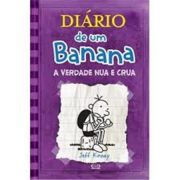 Diario de Um Banana - A Verdade Nua e Crua