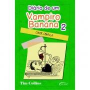 DIÁRIO DE UM VAMPIRO BANANA - CONDE CRÁPULA VOL. 2