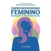 EMPREENDEDORISMO FEMININO: INOVAÇÃO E ASSOCIATIVISMO - SIBELI CARDOSO BORBA MACHADO