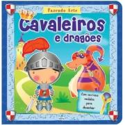 FAZENDO ARTE - CAVALEIROS E DRAGÕES