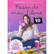 FAZENDO MEU FILME 10 ANOS - PAULA PIMENTA