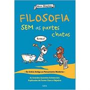 Filosofia Sem As Partes Chatas - Alain Stephen
