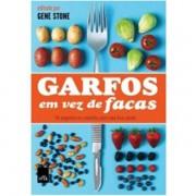 GARFOS EM VEZ DE FACAS