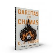GAROTAS EM CHAMAS - C. J. TUDOR