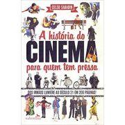 Historia do Cinema Para Quem Tem Pressa, A - Celso Sabadin