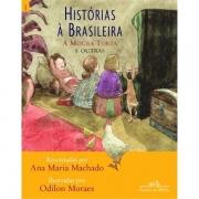 HISTORIAS A BRASILEIRA - A MOURA TORTA E OUTRAS