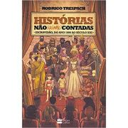 5b0969a874c1a Historias Nao (ou Mal) Contadas - Escravidao - Rodrigo Trespach