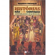 HISTORIAS NAO (OU MAL) CONTADAS - ESCRAVIDAO - RODRIGO TRESPACH