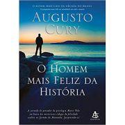 Homem Mais Feliz da Historia, O - Augusto Cury