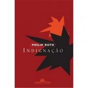 INDIGNAÇÃO - PHILIP ROTH