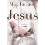 JESUS: O DEUS QUE CONHECE O SEU NOME - MAX LUCADO