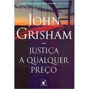 Justiça A Qualquer Preço - John Grisham