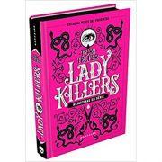 Lady Killers: Assassinas Em Série - Tori Telfer