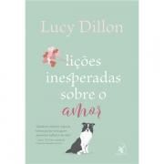 LIÇÕES INESPERADAS SOBRE O AMOR - LUCY DILLON