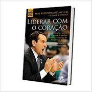 Liderar Com O Coracao - Mike Krzyzewski, Jamie K. Spatola