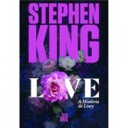 LOVE: A HISTÓRIA DE LISEY - STEPHEN KING