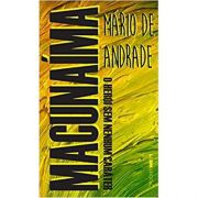 Macunaíma: O Herói Sem Nenhum Caráter - Mário de Andrade