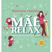 Mãe Relax - Pequeno Guia da Maternidade (im)perfeita