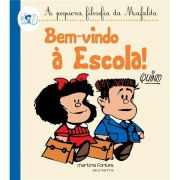 Mafalda: Bem Vindo A Escola - Coleção A Pequena Filosofia da Mafalda
