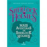 MAIS AVENTURAS DE SHERLOCK HOLMES - ARTHUR CONAN ARTHUR CONAN DOYLE