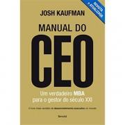 MANUAL DO CEO - UM VERDADEIRO MBA PARA O GESTOR DO SÉCULO XXI