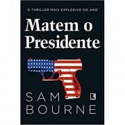 MATEM O PRESIDENTE - SAM BOURNE