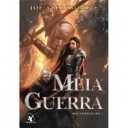MEIA GUERRA: VOLUME 3 - JOE ABERCROMBIE