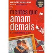 MENTES QUE AMAM DEMAIS - ANA BEATRIZ BARBOSA