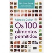 MÉTODO DUKAN - OS 100 ALIMENTOS PERMITIDOS