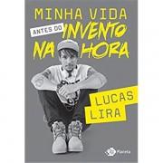 MINHA VIDA ANTES DO INVENTO NA HORA - LUCAS LIRA
