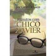 MINUTOS COM CHICO XAVIER - José Carlos de Lucca